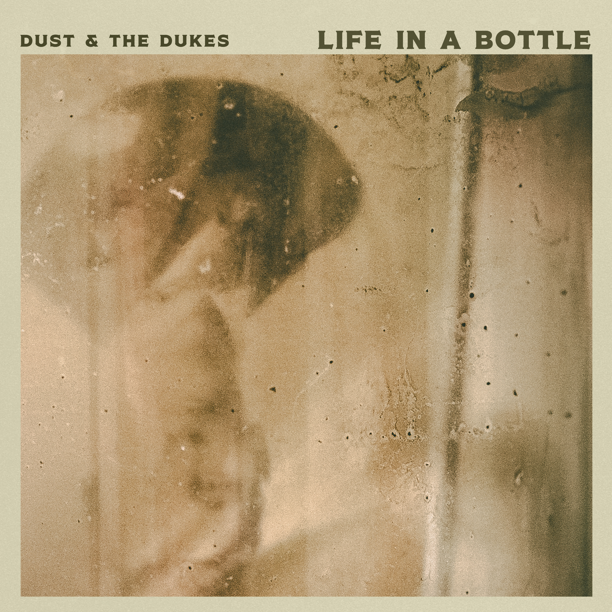 "Dust & The Dukes – ""Life In A Bottle"""